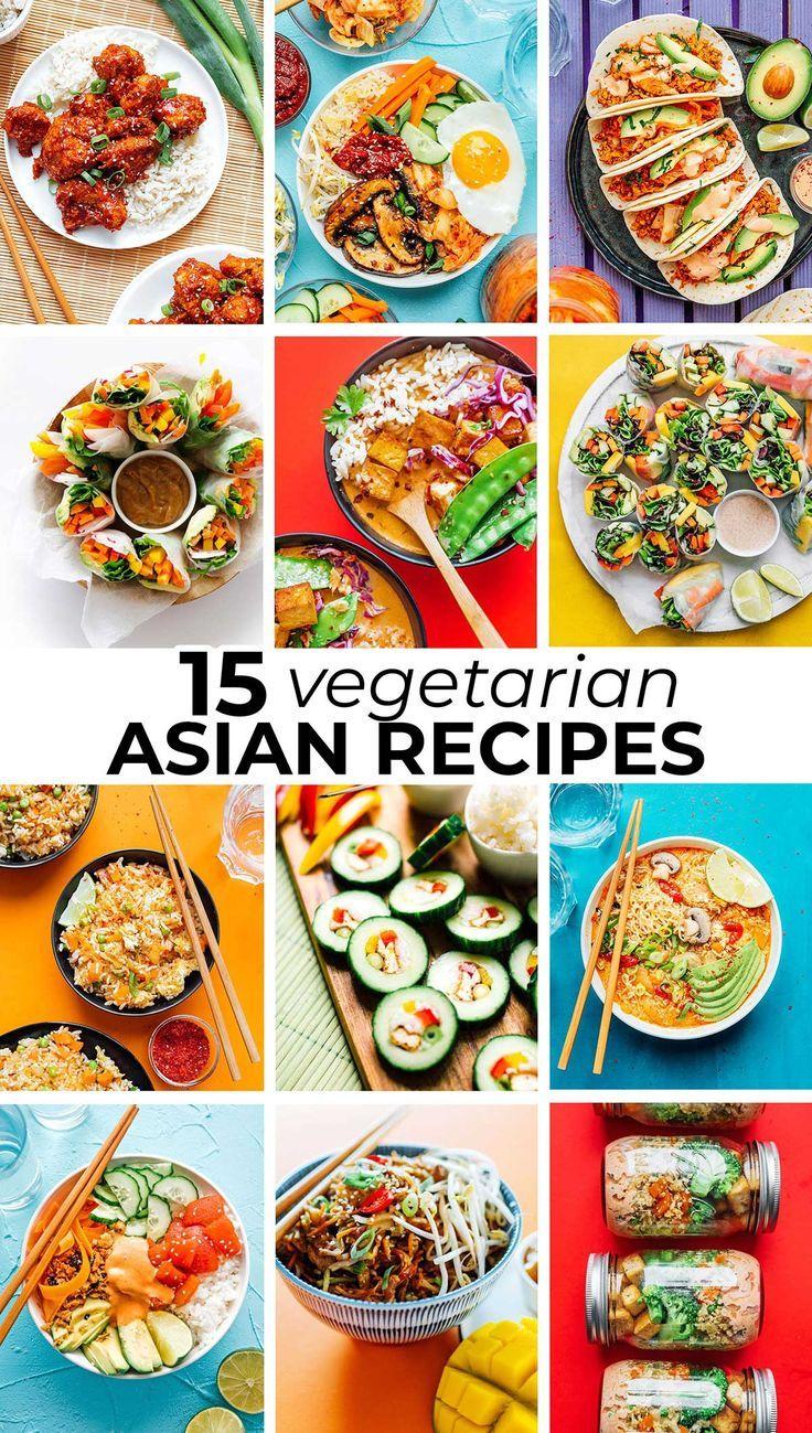 15 Asian Vegetarian Recipes Way Better Than Takeout Asian Vegetarian Recipes Vegetarian Recipes Easy Vegetarian Recipes