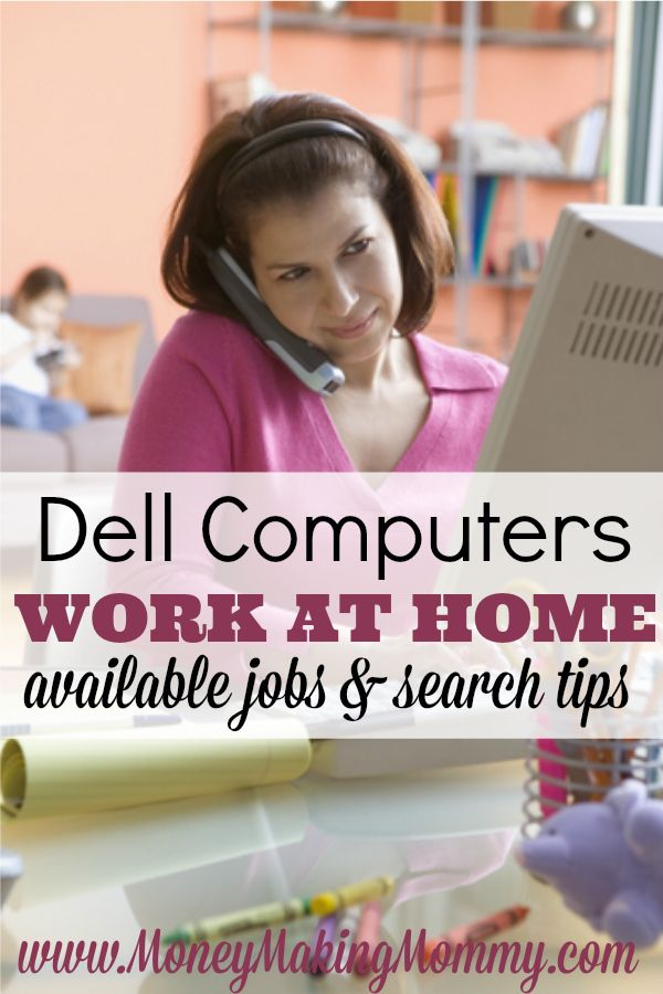"f you're looking for work at home, you know how hard it can be to find honest, legitimate employment. If you've not thought about looking at Dell Computers -- then read this article! Find out what types of positions they hire for and how to search for their open ""work-at-home"" positions! MoneyMakingMommy.com"