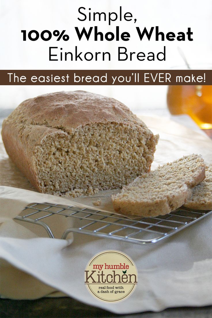 Simple, Whole Wheat Einkorn Bread | myhumblekitchen.com | Breads ...