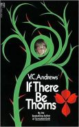 Title: If There Be Thorns (Dollanganger Series #3), Author: V. C. Andrews