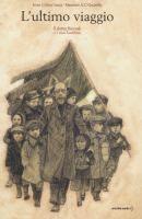 L'ultimo viaggio: il dottor Korczak e i suoi bambini / Irène Cohen-Janca, Maurizio A. C. Quarello