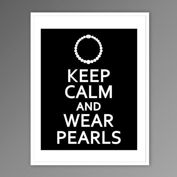 Pretty Girls wear 20 Pearls <3Girls, Clipboards Ideas, Stay Calm, Life Lessons, Wear Pearls, Life Mottos, Alphagammadelta, Keep Calm, Prints