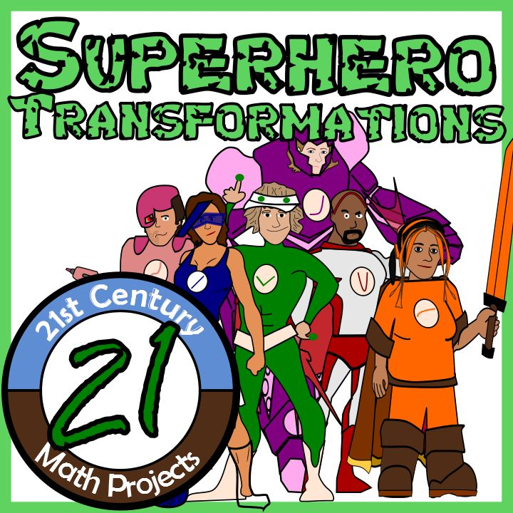 Turn your Geometry, Algebra 2 or Pre-Calculus classroom into Superhero City while teaching the useful skills of graphical transformations.