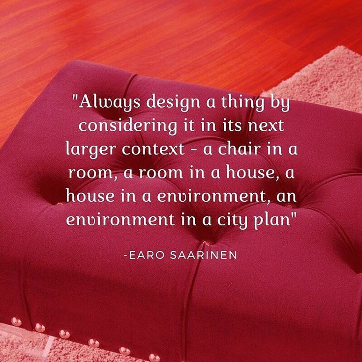Great design quotes to inspire your day and your decor...
