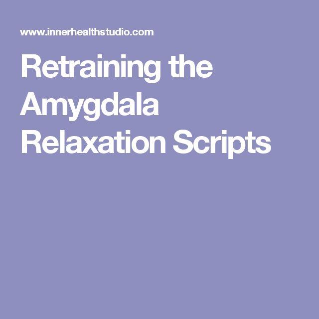 Retraining the Amygdala Relaxation Scripts