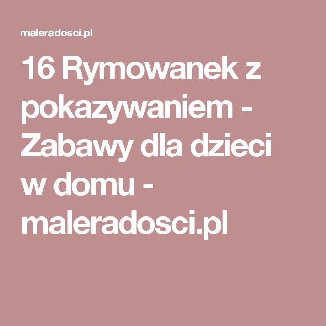 16 Rymowanek z pokazywaniem - Zabawy dla dzieci w domu - maleradosci.pl