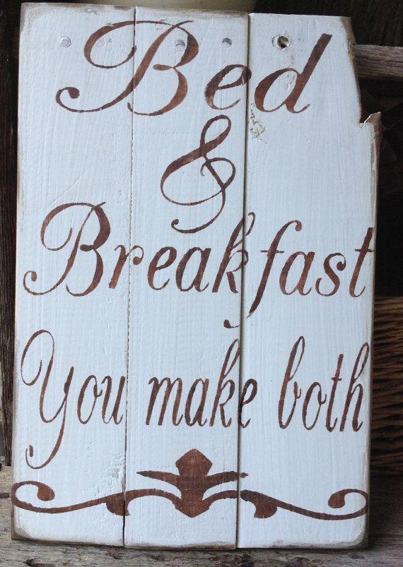 Bed & Breakfast You Make Both,Pallet Art,Wooden Sign,Distressed, Primitive, Pallet sign, Wooden Signs