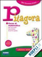 PITAGORA 1 - Corso di matematica. PER LA SCUOLA SECONDARIA DI PRIMO GRADO.
