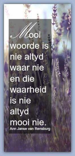 Mooi woorde x waarheid __ⓠ Ann Janse van Rensburg #Afrikaans #say #words@play