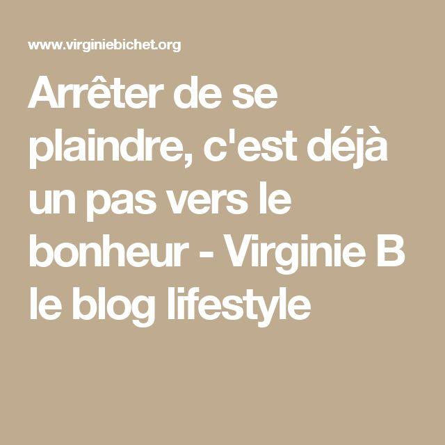 Arrêter de se plaindre, c'est déjà un pas vers le bonheur - Virginie B le blog lifestyle
