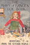 """The Mary Frances Cook Book from 1912...read it online!  """"It is a beautiful volume, with charming illustrations, a lovely story line and good, workable recipes.    In addition to cooking recipes, much can be learned from this book. In common with most other early cookbooks this one has hidden messages telling little girls what their obligations are: they must be obedient, kind, courteous, have good manners, take responsibility, obey parents, serve the males in the household and other quaint…"""