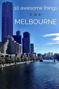 10 awesome things to do in Melbourne Australia that will make you feel like a local.