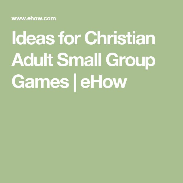 Ideas for Christian Adult Small Group Games | eHow                                                                                                                                                     More