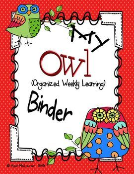 So, what is an Owl Binder?    An Owl binder is a 3-ring notebook that students use everyday to develop organizational skills and responsibility.  This 3-ring binder houses EVERYTHING your child, you (the caregivers) and I need to keep up-to-date with what is going on in our classroom and at school. Everything will be right here in our Owl Binder!