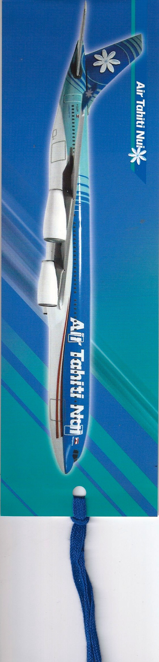 Air Tahiti Nui bookmark  LOL  Rule #1 of airline marketing: never show the aircraft in nose-down position. Never ever ever ever. Sigh. They probably thought this was a good idea. Pretty airplanes though.