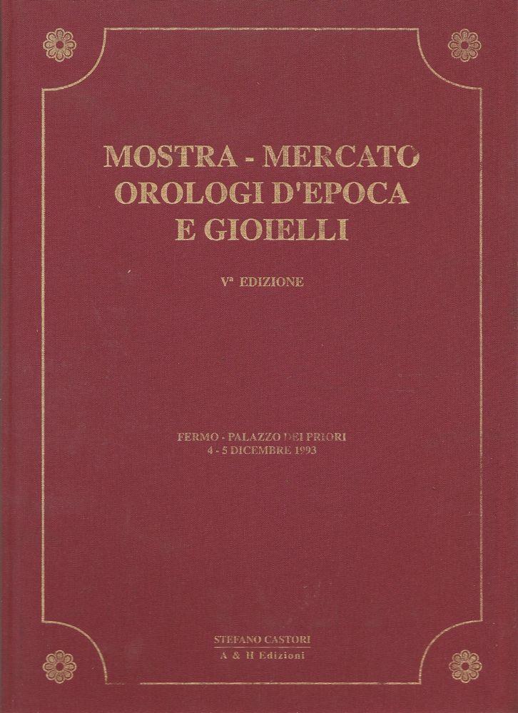 MOSTRA MERCATO OROLOGI D EPOCA E GIOIELLI V° EDIZIONE FERMO 1993 CASTORI-L4240