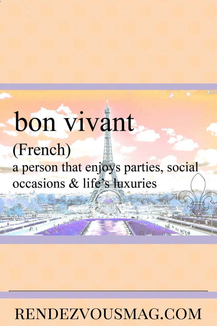 Bon Vivant- Foreign words with Beautiful Meanings | Living the Good