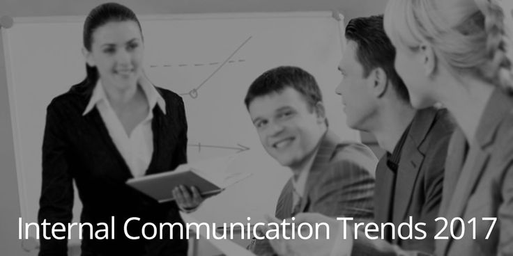 Internal Communications Trends 2017 http://www.snapcomms.com/blog/internal-communication-trends