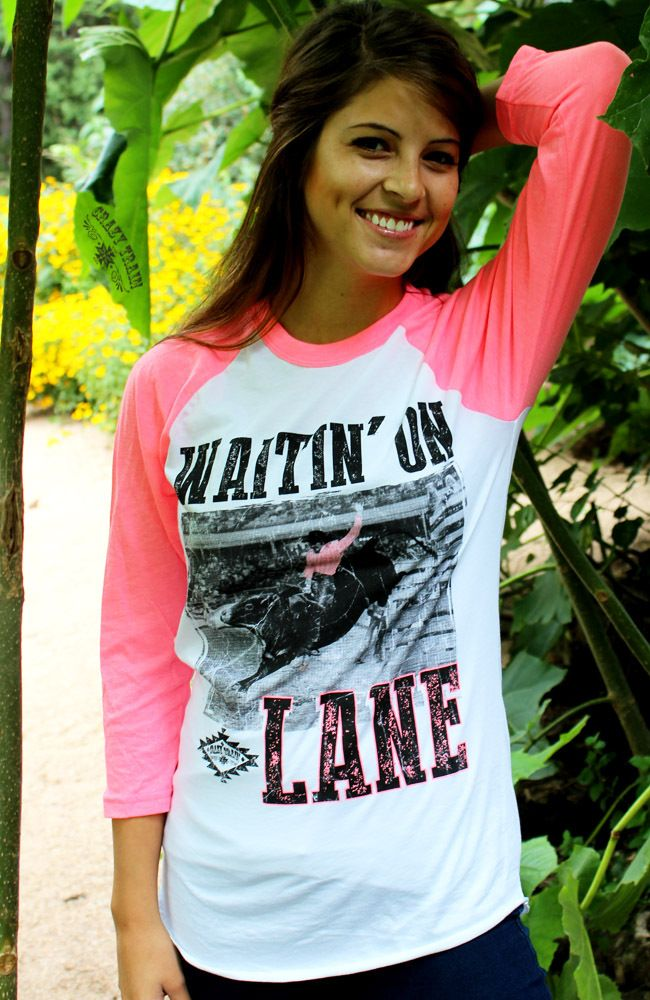 Waitin on Lane Shirt Tee Pink Blouse | Lane Frost Shirt