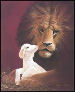 And the lion shall lie down with the lamb and a little child shall feed them.