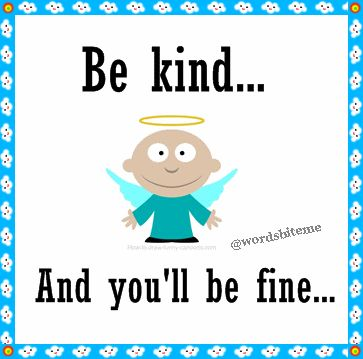 Be kind and you'll be fine... #quote #quotes