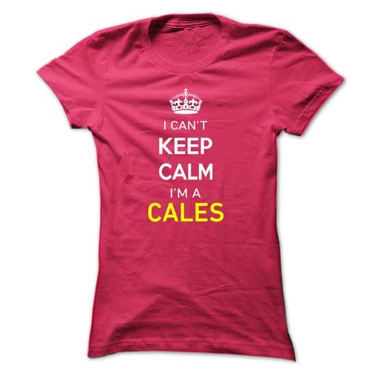 I Cant Keep Calm Im A CALES - #sweater and leggings #sweater women. GUARANTEE => https://www.sunfrog.com/Names/I-Cant-Keep-Calm-Im-A-CALES-HotPink-14341184-Ladies.html?68278