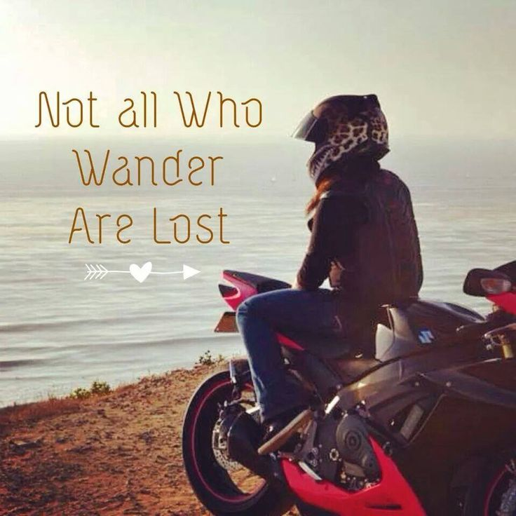 Not all who wander are lost. Sportbike quote. Motorcycle love.