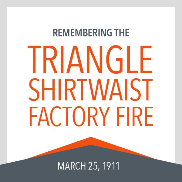 The Legacy of the Triangle Shirtwaist Factory Fire