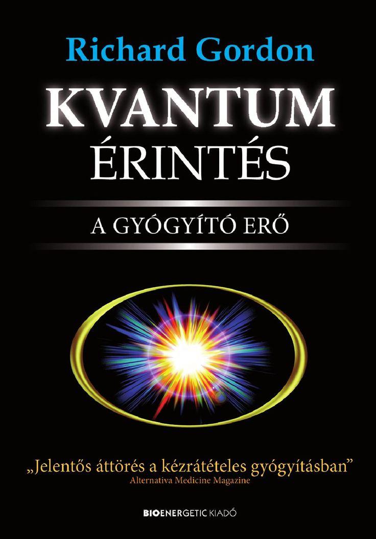 Richard Gordon: Kvantumérintés  A kvantumérintés áttörést jelent a kézrátételes gyógyítás művészetében. Akár pályakezdő vagy ezen a területen, akár szakképzett csontkovácsként, fizikoterapeutaként vagy bármilyen más gyógyítóként tevékenykedsz, a kvantumérintés olyan erőt és új dimenziót ad a munkádhoz, amilyent korábban elképzelni sem tudtál. A módszer egészen egyszerű, ám rendkívül erőteljes. A kvantumérintés nemcsak mélyreható felfedezés, hanem egyben elemi emberi képesség is. A könyvből…