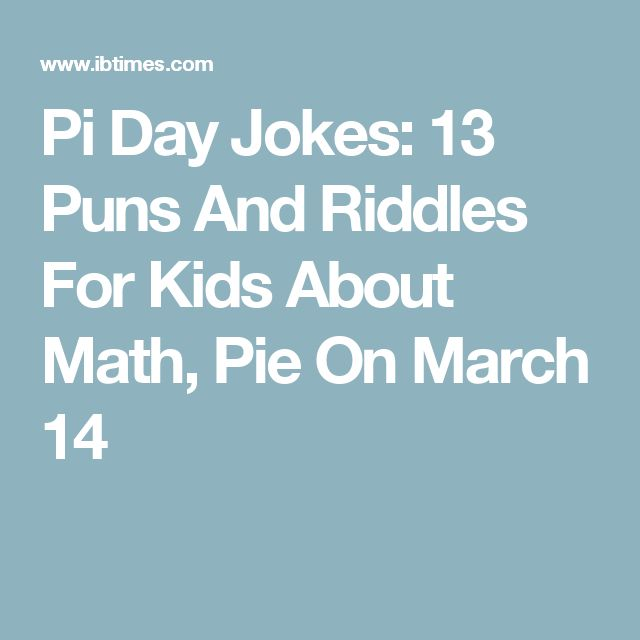 Pi Day Jokes: 13 Puns And Riddles For Kids About Math, Pie On March 14