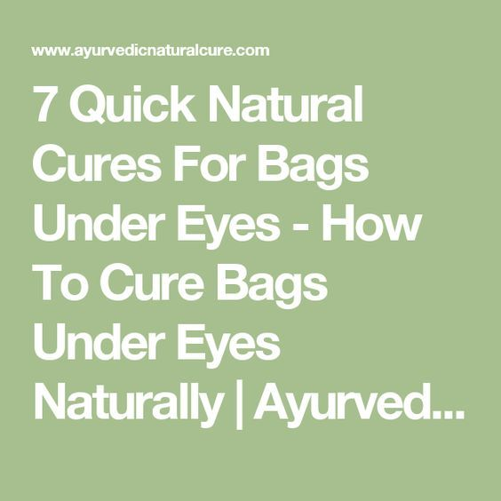 7 Quick Natural Cures For Bags Under Eyes - How To Cure Bags Under Eyes Naturally | Ayurvedic Natural Cure Supplements