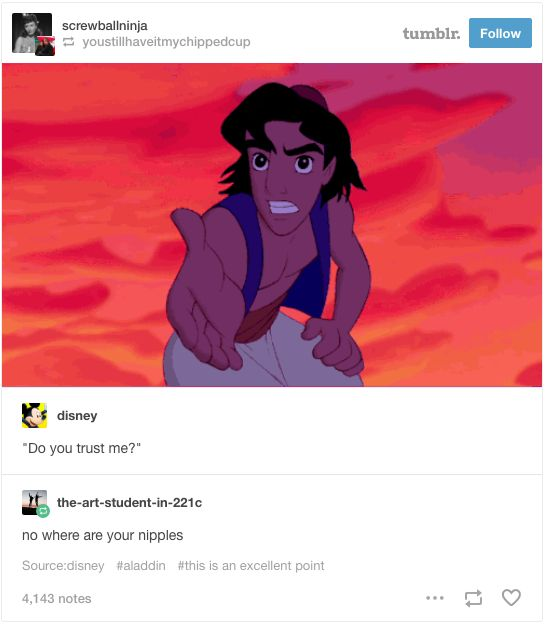 And Aladdin's nipples. | 22 Tumblr Posts That Prove Disney Has The Funniest Fans