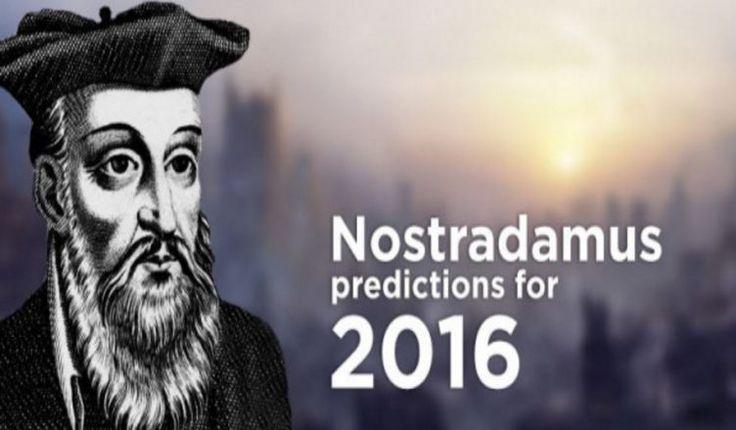 Nostradamus: 5 alarming predictions for 2016