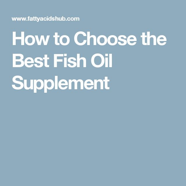 How to Choose the Best Fish Oil Supplement