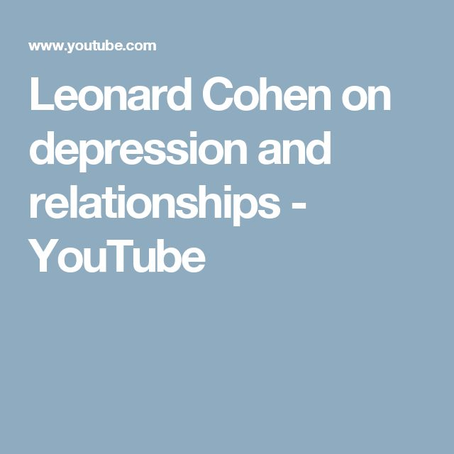 Leonard Cohen on depression and relationships - YouTube
