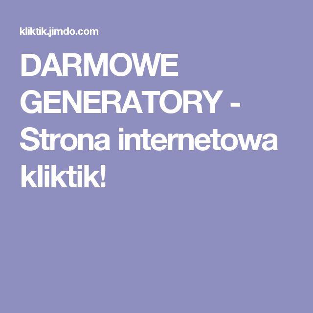 DARMOWE GENERATORY - Strona internetowa kliktik!