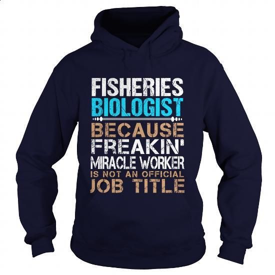 FISHERIES-BIOLOGIST - Freaking - #tee shirt design #vintage t shirt. MORE INFO => https://www.sunfrog.com/LifeStyle/FISHERIES-BIOLOGIST--Freaking-91605351-Navy-Blue-Hoodie.html?60505