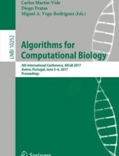 Algorithms for Computational Biology: 4th International Conference AlCoB 2017 Aveiro Portugal June 5-6 2017 Proceedings 1st ed. 2017 Edition free download by Daniel Figueiredo Carlos Martín-Vide Diogo Pratas ISBN: 9783319581620 with BooksBob. Fast and free eBooks download.  The post Algorithms for Computational Biology: 4th International Conference AlCoB 2017 Aveiro Portugal June 5-6 2017 Proceedings 1st ed. 2017 Edition Free Download appeared first on Booksbob.com.