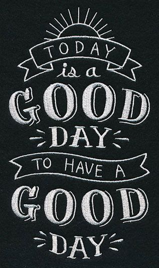 Embroidered ToDay is a Good Day to Have a Good Day / Hand Towel / Bath Towel  / Apron Your COLOR CHOICE by misty1718 on Etsy