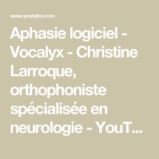 Aphasie logiciel - Vocalyx - Christine Larroque, orthophoniste spécialisée en neurologie - YouTube