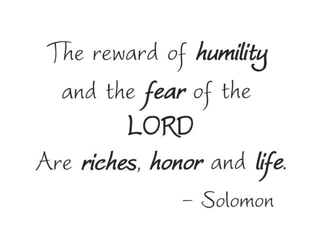 Proverbs 22: 4 (NASB)