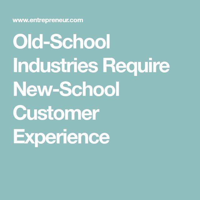 Old-School Industries Require New-School Customer Experience