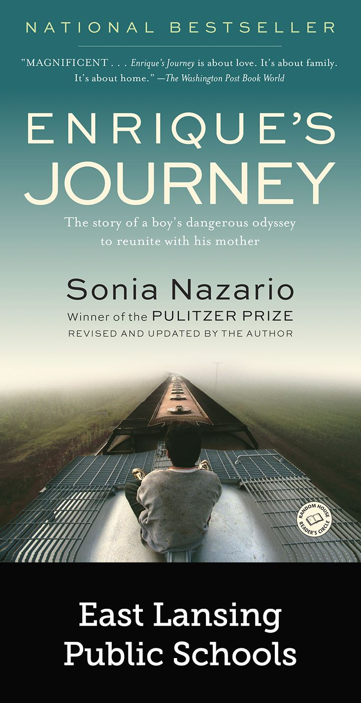 "East Lansing Public Schools || East Lansing Public Schools bought ""Enrique's Journey"" by Sonia Nazario in preparation for the beginning of the school year of Fall 2016"