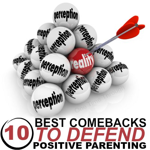 10 Best Comebacks to DEFEND Positive Parenting | Teaching ...