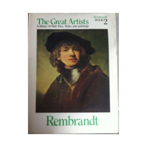 Rembrandt The Great Artists Book 2 - A Library of Their Lives, Times and Paintings - Vintage 1970s Artists Book with Pictures