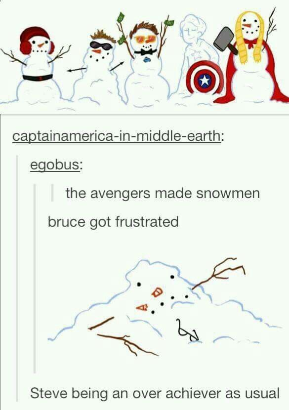 Poor Bruce / the Avengers made snowman / Steve being over achiever as usual