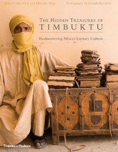 The Hidden Treasures of Timbuktu: Rediscovering Africa's Literary Culture (9780500514214): Alida Jay Boye, John O. Hunwick, Joseph Hunwick: Books