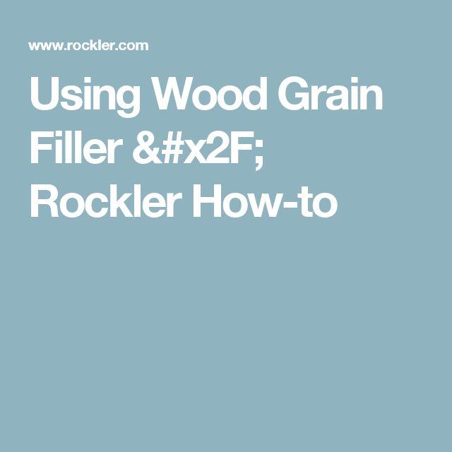 Using Wood Grain Filler / Rockler How-to