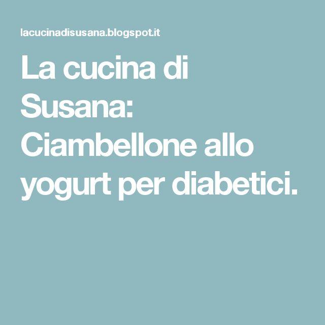 La cucina di Susana: Ciambellone allo yogurt per diabetici.