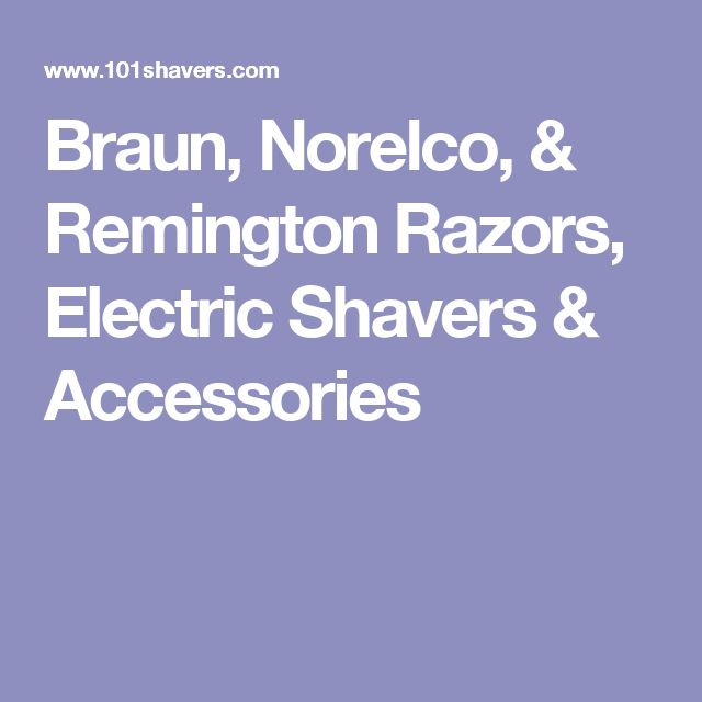 Braun, Norelco, & Remington Razors, Electric Shavers & Accessories shavers, razors, eletric razors, electric shavers, clippers, trimmers, beard trimmers, hair trimmers, 101shavers.com, Foil Shavers, Rotary Shavers, Hair Clippers, Epilators, Shaver Head, Power Adapters, Cleaning Solution,Travel Shavers - Braun, Norelco, Panasonic, Remington, Wahl, Epilady, Massagers, Accessories, Razor Lubricant, Shaving Conditioner, Grooming, Cleaning Cartridge, Replacement Blades,